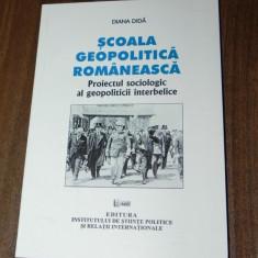 DIANA DIDA - SCOALA GEOPOLITICA ROMANEASCA PROIECTUL SOCIOLOGIC AL GEOPOLITICII - Carte Sociologie