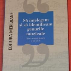 GERARD DENIZEAU - SA INTELEGEM SI SA IDENTIFICAM GENURILE MUZICALE - Carte Arta muzicala