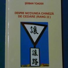 SERBAN TOADER - DESPRE NOTIUNEA CHINEZA DE CEDARE (RANG) - Filosofie