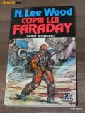 N LEE WOOD - COPIII LUI FARADAY. Roman science fiction colectia nautilus sf nr 74