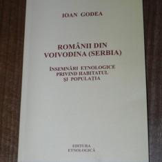 IOAN GODEA - ROMANII DIN VOIVODINA (SERBIA). HABITATUL SI POPULATIA - Carte Arta populara