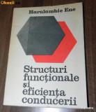 HARALAMBIE ENE - STRUCTURI FUNCTIONALE SI EFICIENTA CONDUCERII, Alta editura