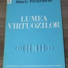 MARCH PINCHERLE - LUMEA VIRTUOZILOR. bruno walter menuhin paganini enescu - Carte Arta muzicala