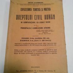 EXPLICATIUNEA DREPTULUI CIVIL ROMAN - ALEXANDRESCO - VOL. 1 - partea 1 -1926 - Carte Drept civil