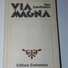 DAN ZAMFIRESCU - VIA MAGNA - Istorie