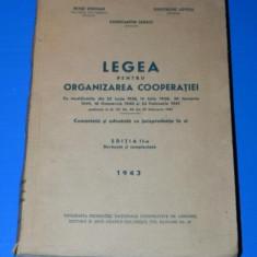 CONSTANTIN LEHACI - LEGEA PENTRU ORGANIZAREA COOPERATIEI EDITIA A 2-A REVAZUTA 1943 - Carte Legislatie