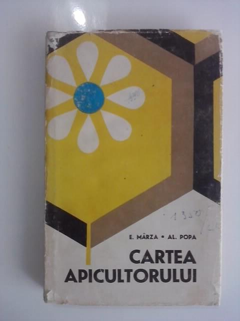 Cartea apicultorului - E. Marza, Al. Popa (stuparit)   / R6P1S