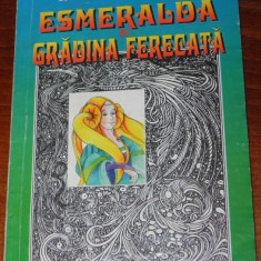 ECATERINA GIURGIU TUDORAN - ESMERALDA SI GRADINA FERMECATA - Carte Basme