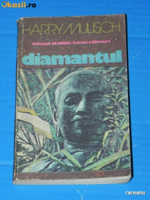 HARRY MULISCH - DIAMANTUL. Colectia Globus (02542 olg foto