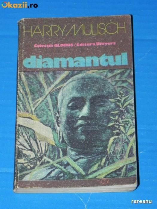 HARRY MULISCH - DIAMANTUL. Colectia Globus (02542 olg