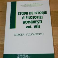 STUDII DE ISTORIE A FILOSOFIEI ROMANESTI VOL VIII - MIRCEA VULCANESCU