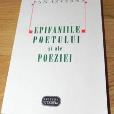 PAN IZVERNA - EPIFANIILE POETULUI SI ALE POEZIEI