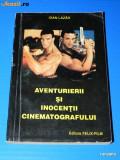 IOAN LAZAR - AVENTURIERII SI INOCENTII CINEMATOGRAFULUI. Istoria filmului in personaje si actori vol 3