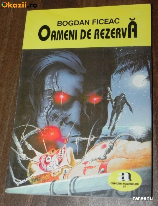 BOGDAN FICEAC - OAMENI DE REZERVA. SCIENCE FICTION 78988 foto mare