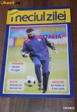 Program fotbal MECIUL ZILEI NR 3 - ROMANIA - ITALIA 13 IUNIE 2008
