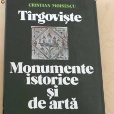 CRISTIAN MOISESCU - TARGOVISTE MONUMENTE ISTORICE SI DE ARTA - Carte Arhitectura