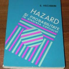 E FISCHBEIN - HAZARD SI PROBABILITATE IN GANDIREA COPILULUI - Carte Psihologie