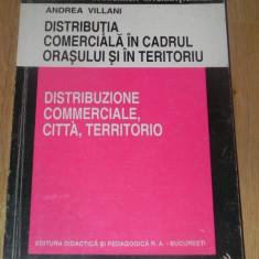 ANDREA VILLANI - DISTRIBUTIA COMERCIALA IN CADRUL ORASULUI SI IN TERITORIU - Carte Arhitectura