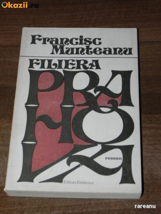 FRANCISC MUNTEANU - FILIERA PRAHOVA. CARTE CU DEDICATIE SI AUTOGRAF foto mare