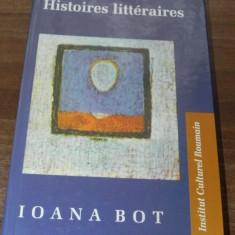 IOANA BOT - HISTOIRES LITTERAIRES. LITTERATURE ET IDEOLOGIE DANS L HISTOIRE DE LA LITTERATURE ROUMAINE
