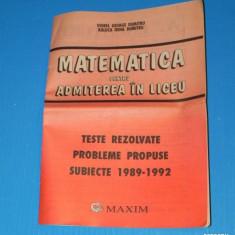 CULEGERE MATEMATICA PENTRU ADMITEREA IN LICEU -TESTE PROPUSE, SUBIECTE 1989-1992