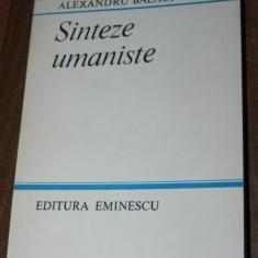 ALEXANDRU BALACI - SINTEZE UMANISTE