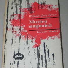WILHELM GEORG BERGER - MUZICA SIMFONICA. BAROCA CLASICA GHID - Carte Arta muzicala