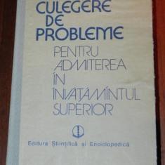 CULEGERE DE PROBLEME PENTRU ADMITEREA IN INVATAMANTUL SUPERIOR. MATEMATICA, FIZICA, CHIMIE - Culegere Matematica