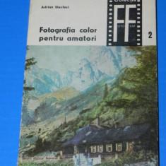 ADRIAN STECLACI - FOTOGRAFIA COLOR PENTRU AMATORI Colectia foto-film 2 (00286 - Carte Fotografie