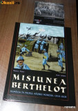 BENZI DESENATE ROMANA - MISIUNEA BERTHELOT. MARCELA FERARU, ALAIN LESBATS. Contine si un dvd cu un scurt film de arhiva