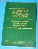 OSWALD BOWLIN, JOHN MARTIN, DAVID SCOTT - GUIDE TO FINANCIAL ANALYSIS / ghid de analiza financiara (2634