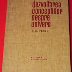 I G PEREL - DEZVOLTAREA CONCEPTIILOR DESPRE UNIVERS - Carte Astronomie