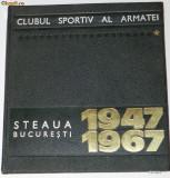 CLUBUL SPORTIV AL ARMATEI STEAUA BUCURESTI 1947-1967. ALBUM ANIVERSAR (6475, Alta editura