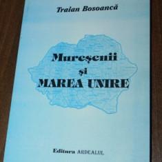 TRAIAN BOSOANCA - MURESENII SI MAREA UNIRE - Istorie