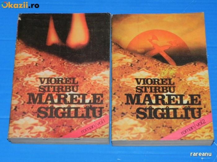 VIOREL STIRBU - MARELE SIGILIU VOL 1-2 . EDITIE REVAZUTA SI ADAUGITA (02477 foto mare