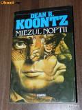 DEAN R KOONTZ - MIEZUL NOPTII. horror, Dean Koontz