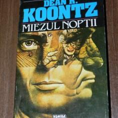 DEAN R KOONTZ - MIEZUL NOPTII. horror - Carte Horror