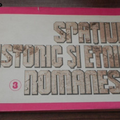 SPATIUL ISTORIC SI ETNIC ROMANESC. VOL 3 - SPATIUL ETNIC ROMANESC. ED A 2-A 1993 - Istorie