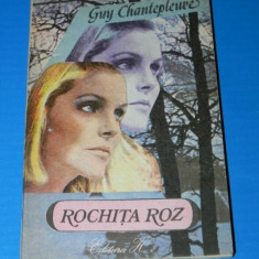 GUY CHANTEPLEURE - ROCHITA ROZ (02289 ar - Roman dragoste