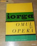 CENTENAR NICOLAE IORGA - OMUL SI OPERA - d n grigoras, gh buzatu - coord, Alta editura