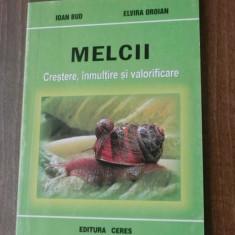 IOAN BUD, ELVIRA OROIAN - MELCII. CRESTERE, INMULTIRE SI VALORIFCARE, Alta editura