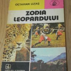 OCTAVIAN LUTAS - ZODIA LEOPARDULUI. colectia Atlas. calatorii - Carte Geografie