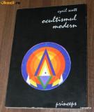 CYRIL SCOTT - OCULTISMUL MODERN. EDITIE EXTINSA