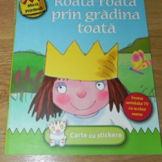ROATA-ROATA PRIN GRADINA TOATA. CARTE CU STICKERE. HUMANITAS EDUCATIONAL 2007. - Carte Basme