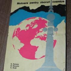 MOTOARE PENTRU ZBORURI COSMICE - C TURCANU, D STOENCIU, C GUTA - Carte Astronomie