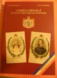FAMILIA REGALA IN VECHI CARTI POSTALE- Codrin Stefanescu Silviu N. Dragomir, Necirculata, Printata