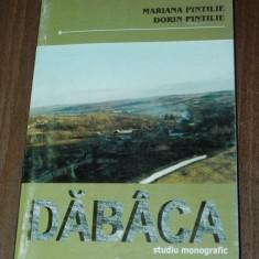 MARIANA PINTILIE, DORIN PINTILIE - DABACA STUDIU MONOGRAFIC - Carte Geografie