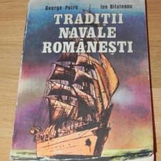 GEORGE PETRE, ION BITOLEANU - TRADITII NAVALE ROMANESTI - Carte Istorie