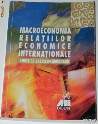 ANGELICA BACESCU-CARBUNARU - MACROECONOMIA RELATIILOR ECONOMICE INTERNATIONALE foto