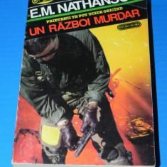 E M NATHANSON - UN RAZBOI MURDAR - colectia comando nemira (02228 g - Carte de aventura